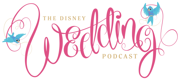 Disney Wedding Podcast - Unofficial Guide to Planning or Dreaming About Fairy Tale Weddings